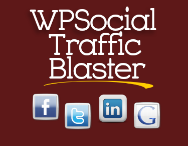 WP Social Traffic Blaster Plugin for Wordpress